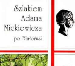 """""""Śladami Adama Mickiewicza po Białorusi"""""""