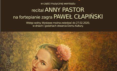 Wernisaż malarstwa A. Celińskiej-Banaszek/ Recital Anny Pastor