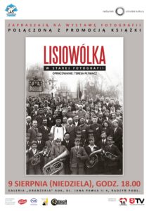 """""""Lisiowólka w starej fotografii"""" @ Galeria """"Oranżeria"""""""