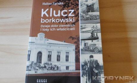 """""""Klucz borkowski. Dzieje dóbr ziemskich i losy ich właścicieli"""""""