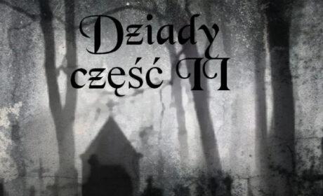 """Druga cz. """"Dziadów II"""" Adama Mickiewicza"""