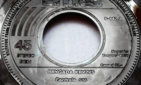 "POZNAJ SINGLA 16  –  BRYGADA KRYZYS – ""Centrala"" / ""The Real One"" (1982)"