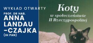 """Wykład """"Koty w społeczeństwie II Rzeczypospolitej"""" @ https://meet.google.com/brj-kqxe-wfm"""