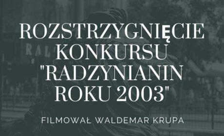 """Kto zwyciężył w konkursie """"Radzynianin 2003 roku""""?"""